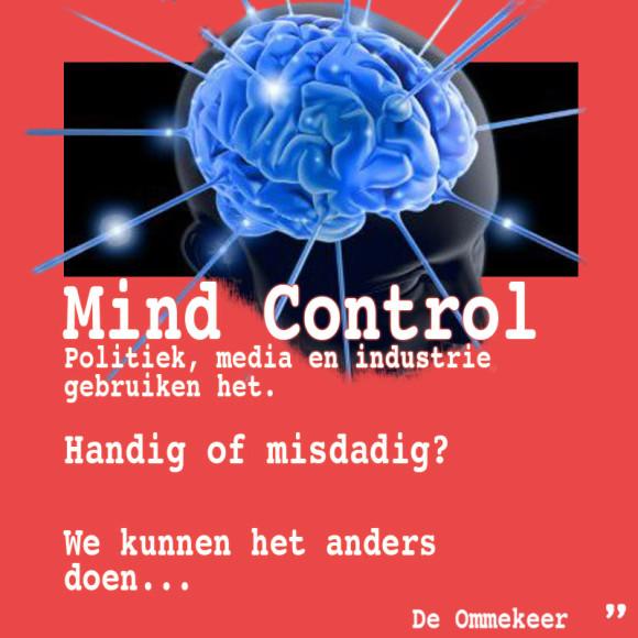 Mind Control Politiek, media en industrie gebruiken het.