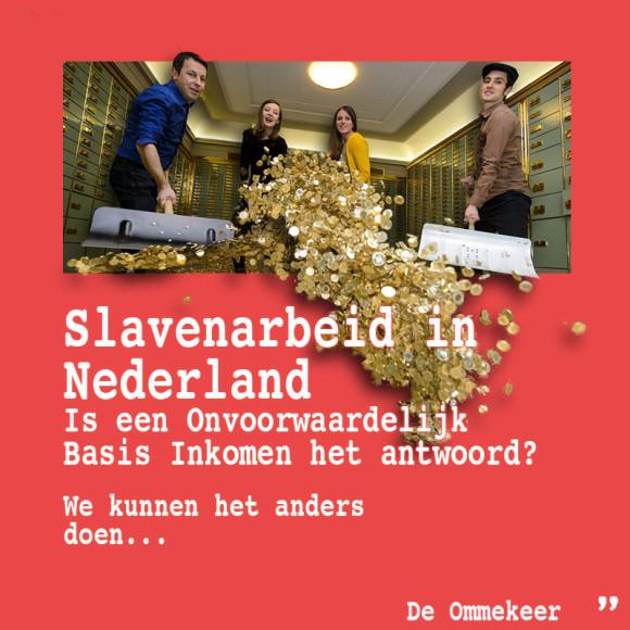 Slavenarbeid in Nederland Is een Onvoorwaardelijk Basis Inkomen het antwoord?