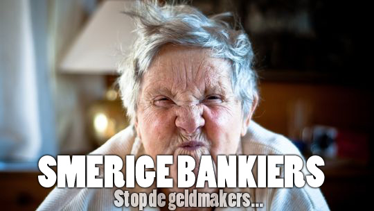 Oma tegen de bankiers! STOP DE BANKIERS!!!
