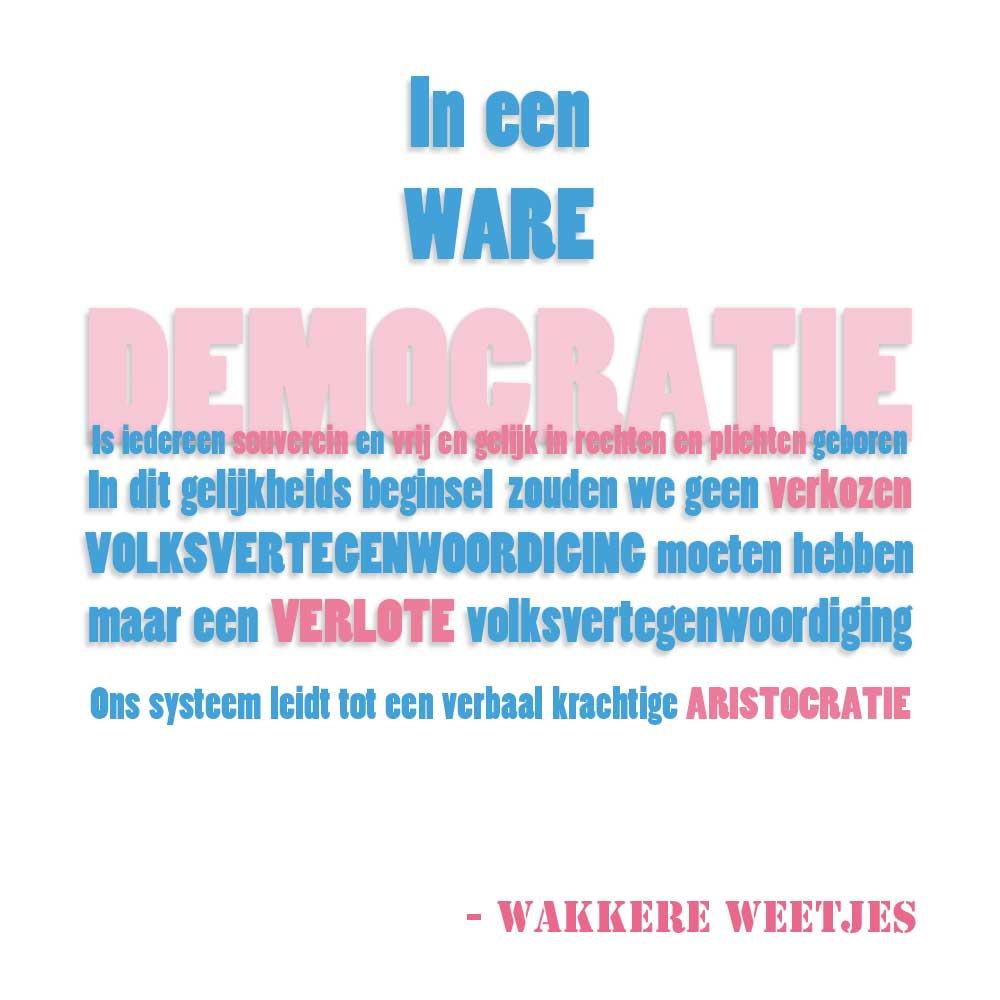 In een ware Democratie komen er volksvertegenwoordigers dmv loting. Burgerlijke Ongehoorzaamheid